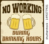 No Working During Drinking...