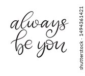 always be you black and white... | Shutterstock .eps vector #1494361421