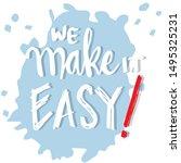 we make it easy. motivational... | Shutterstock .eps vector #1495325231