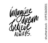 imagine. dream. believe. always....   Shutterstock .eps vector #1495360001