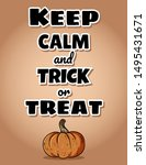 keep calm and trick or treat... | Shutterstock .eps vector #1495431671