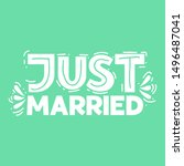 just married   hand drawn quote ... | Shutterstock .eps vector #1496487041