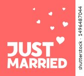 just married   hand drawn quote ... | Shutterstock .eps vector #1496487044