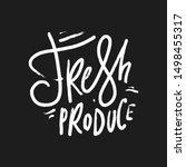 fresh produce. hand lettering... | Shutterstock .eps vector #1498455317