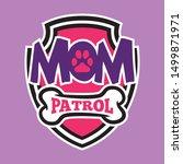 Funny Mom Patrol T Shirt Design.