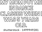 My Mom Put Me In Dance Classes...