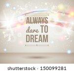 always dare to dream.... | Shutterstock .eps vector #150099281