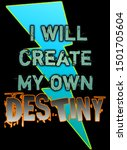 i will create my own destiny | Shutterstock . vector #1501705604