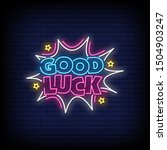 Good Luck Neon Signs Style Text ...