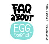 faq about egg donation. a...   Shutterstock .eps vector #1505567087