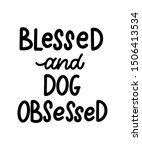 dog lover pet lover quote...   Shutterstock .eps vector #1506413534