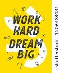 work hard dream big. banner... | Shutterstock .eps vector #1506438431
