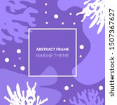 abstract frame  marine theme ... | Shutterstock .eps vector #1507367627