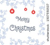 graphic card of merry christmas ... | Shutterstock .eps vector #1507550537