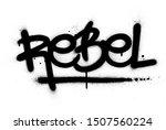 graffiti rebel word sprayed in... | Shutterstock .eps vector #1507560224