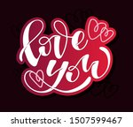 happy valentines day   love you ... | Shutterstock .eps vector #1507599467