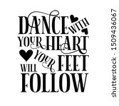 dance with your heart your feet ... | Shutterstock .eps vector #1509436067