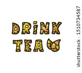 two tea leaves and quote drink... | Shutterstock .eps vector #1510734587