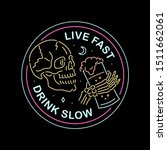 live fast drink slow neon color ... | Shutterstock . vector #1511662061