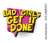 feminist slogan 'bad girls get... | Shutterstock .eps vector #1511988437