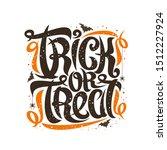 halloween slogan trick or treat ... | Shutterstock .eps vector #1512227924