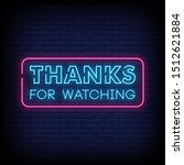 thanks for watching neon sign... | Shutterstock .eps vector #1512621884