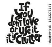 if you do not love or use it  ...   Shutterstock .eps vector #1513278161