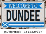 Retro Welcome To Dundee Vintag...