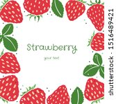 square frame of strawberry on ...   Shutterstock . vector #1516489421