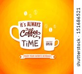 it is always coffee time.... | Shutterstock .eps vector #151686521