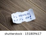 it's monday  but it's ok... | Shutterstock . vector #151809617