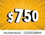 750  seven hundred fifty price... | Shutterstock .eps vector #1520536844