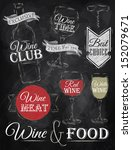 Set of wine, wine club, wine red, wine white, wine glass and stylized for the drawing with chalk of red, white on the blackboard. Vector