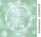 merry christmas and happy new... | Shutterstock . vector #152369135