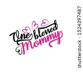 one blessed mommy   positive... | Shutterstock .eps vector #1524397487