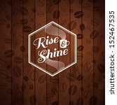 rise and shine card. cutout... | Shutterstock .eps vector #152467535