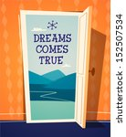 dreams comes true. open door... | Shutterstock .eps vector #152507534