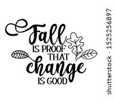 fall is proof that change is... | Shutterstock .eps vector #1525256897
