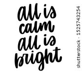 all is calm all is bright.... | Shutterstock .eps vector #1525743254