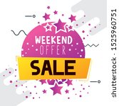 commercial label with weekend... | Shutterstock .eps vector #1525960751