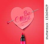 be mine   written by marker on... | Shutterstock .eps vector #152604029