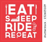 Eat Sleep Ride Repeat   Quote...