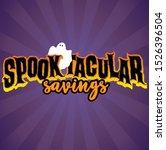spooktacular savings headline...   Shutterstock .eps vector #1526396504
