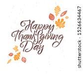 hand drawn happy thanksgiving... | Shutterstock .eps vector #1526634467
