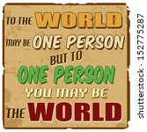 to the world may be one person... | Shutterstock .eps vector #152775287