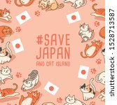 save japan and cat island... | Shutterstock .eps vector #1528713587