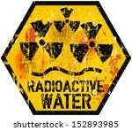 radioactive water warning sign  ... | Shutterstock .eps vector #152893985