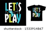 lets play t shirt and apparel...   Shutterstock .eps vector #1533914867