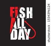 Fishing Quotes T Shirt Design....