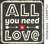 all you need is love. vector... | Shutterstock .eps vector #153449711